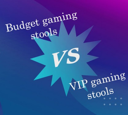 budget vs VIP gaming stools