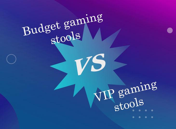 budget vs VIP gaming stools
